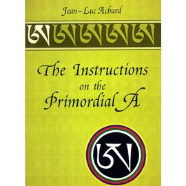 Vajra Publications The Instructions of the Primordial A - by Jean-Luc Achard