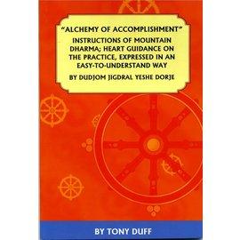 Padma Karpo Tranlation Committee Alchemy of Accomplishment - by Dudjom Jigdral Yeshe Dorje - by Tony Duff