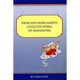 Padma Karpo Tranlation Committee Druckchen Padma Karpo´s Collected Works on Mahamudra - by Tony Duff