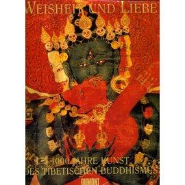 DuMont Buchverlag Weisheit und Liebe - 1000 Jahre Kunst des tibetischen Buddhismus von Marylin M. Rhie und Robert A. F. Thurman