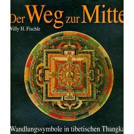Weltbild Verlag Der Weg zur Mitte - Wandlungssymbole in tibetischen Thangkas - von Willy H. Fischle
