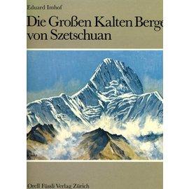 Orell Füssli Verlag Die Grossen Kalten Berge von Szetschuan - von Eduard Imhof
