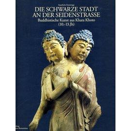 Electa Die Schwarze Stadt an der Seidenstrasse - Buddhistische Kunst aus Khara Khoto - Hg.: Michail Pjotrowskij