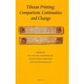 Brill Tibetan Printing: Comparison, Continuities and Change - Edited by Hildegard Diemberger, Franz-Karl Ehrhard and Peter Kornicki