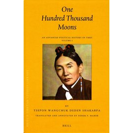 Brill One Hundred Thousand Moons - An Advanced Political History of Tibet Volume 1 & 2 - by Tsepon Wangchuk Deden Shakabpa - Translated by Derkek F. Maher