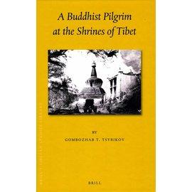Brill A Buddhist Pilgrim at the Shrines of Tibet - by Gombozhab T. Tsybikkov