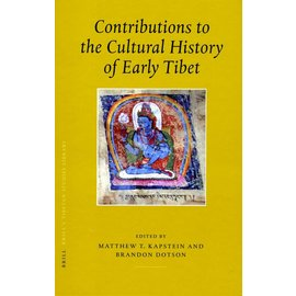 Brill Contributions to the Cultural History of Early Tibet - Edited by Matthew T. Kapstein and Brandon Dotson