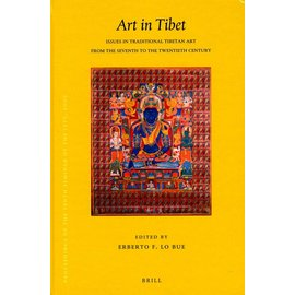 Brill Art in Tibet - Issues in Traditional Tibetan Art from the Seventh to the Twentieth Century - Edited by Erberto F. Lo Bue