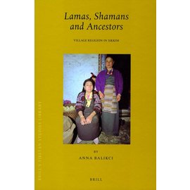 Brill Lamas, Shamans and Ancestors - Village Religion in Sikkim - by Anna Balikci