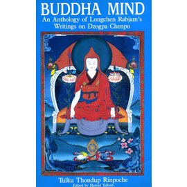 Snow Lion Buddha Mind - An Anthology of Longchen Rabjam's Writings on Dzogpa Chenpo - by Tulku Thondup Rinpoche