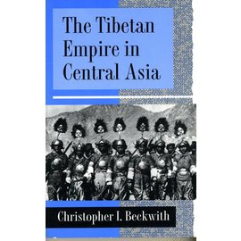 Princeton University Press The Tibetan Empire in Central Asia - by christopher I. Beckwith