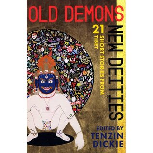 OR Books Old Demons / New Deities - 21 Short Stories from Tibet - Edited by Tenzin Dieckie
