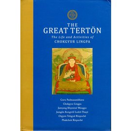 Lhasey Lotsawa Publications The Great Tertön - The Life and Activities of Chokgyur Lingpa