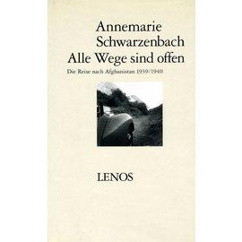 Lenos Alle Wege sind offen - Die Reise nach Afghanistan 1939/40 - von Annemarie Schwarzenbach