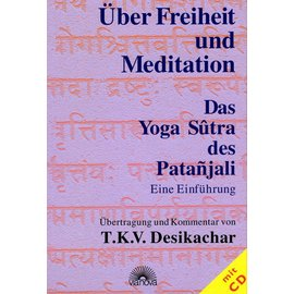 Via Nova èber Freiheit und Meditation - Das Yoga Sutra des Ptanjali  - übersetzt und kommentiert von T.K.V. Desikachar