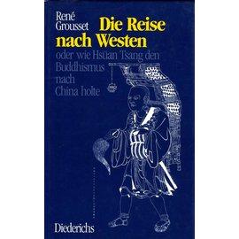 Diederichs Die Reise nach Westen oder wie Hisüan tsang den Buddhismus nach China holte - von Rene Grousset