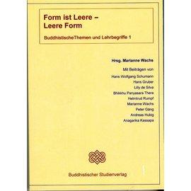 Buddhistischer Studienverlag Form ist Leere - Leere ist Form - Buddhistische Themen und Lehrbegriffe 1 - Hrsg. Marianne Wachs