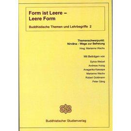 Buddhistischer Studienverlag Form ist Leere - Leere ist Form - Buddhistische Themen und Lehrbegriffe 2 - Hrsg. Marianne Wachs