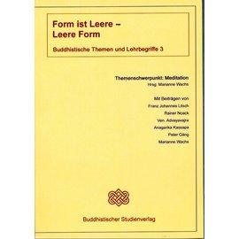 Buddhistischer Studienverlag Form ist Leere - Leere ist Form - Buddhistische Themen und Lehrbegriffe 3 - Hrsg. Marianne Wachs