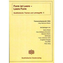 Buddhistischer Studienverlag Form ist Leere - Leere ist Form - Buddhistische Themen und Lehrbegriffe 5 - Hrsg. Marianne Wachs