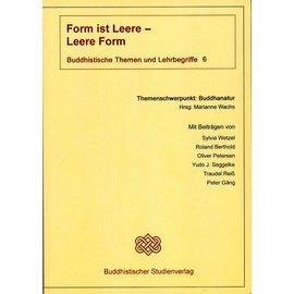 Buddhistischer Studienverlag Form ist Leere - Leere ist Form - Buddhistische Themen und Lehrbegriffe 6 - Hrsg. Marianne Wachs