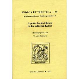 Indica et Tibetica Verlag Aspekte des Weiblichen in der indischen Kultur - INDICA et TIBETICA 39 - Hrsg. Ulrike Roesler