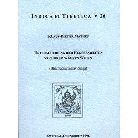 Indica et Tibetica Verlag Unterscheidung der Gegebenheiten von ihrem wahren Wesen - INDICA et TIBETICA 26 - Klaus-Dieter Mathes
