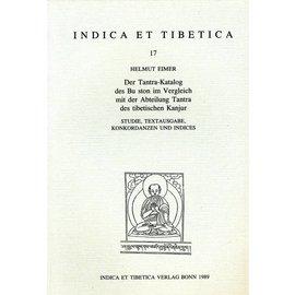 Indica et Tibetica Verlag Der Tantra-Katalog des Bu ston im Vergleich mit der Abteilung Tantra des tibetischen Kanjur - INDICA et TIBETICA 17 - Helmut Eimer