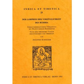 Indica et Tibetica Verlag Der Lobpreis der Vorzüglichkeit des Buddha - INDICA et TIBETICA 23 - Johannes Schneider