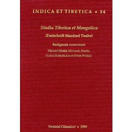 Indica et Tibetica Verlag Studia Tibetica et Mongolica - Festschrift Manfred Taube - INDICA et TIBETICA 34 - Redigenda curaverunt Helmut Eimer, Michael Hahn, Maria Schetelisch, Peter Wyzlic
