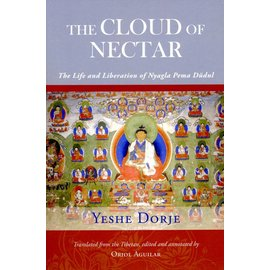 Shang Shung Publications The Cloud of Nectar - The LIfe and Liberation of Nyagla Pema Düdul - by Yeshe Dorje  - Translated from the Tibetan, edited and annotated by Oriol Aguilar