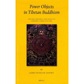 Power Objects in Tibetan Buddhism - The LIfe, Writings and Legacy of Sokdokpa Lodrö Gyeltsen - by James Duncan Gentry