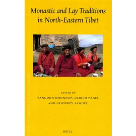 Brill Monastic and Lay Traditions in North-Eastern Tibet - Edited by Yangdon Dhondup, Ulrich Pagel, and Geoffrey Samuel - Copy