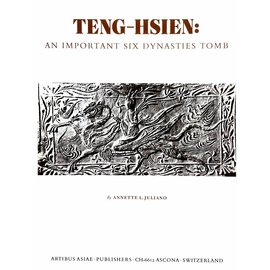 Artibus Asiae Publishers Teng-Hsien: An Important Six Dynasties Tomb - by Nnette L. Juliano