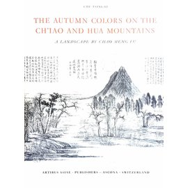 Artibus Asiae Publishers The Autumn Colors on the Ch'Iao and Hua Mountains - A Landscape by Chao Meng-Fu - by Chu-Tsing Li