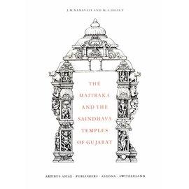 Artibus Asiae Publishers The Maitraka and the Saindhava Temples of Gujarat - by J. M. Nanavati and M. A. Dhaky