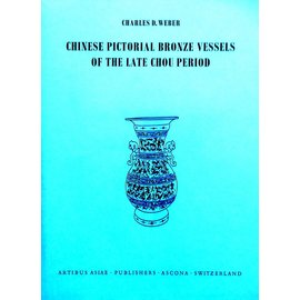 Artibus Asiae Publishers Chinese Pictorial Bronze Vessels of the Late Chou Period - by Charles D. Weber