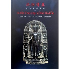 University of Hong Kong The Footsteps of the Buddha - An Iconic Journey from India to China - Rajeshwari Ghose