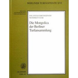 Akademie Verlag Die Mongolica der Berliner Turfansammlung  - von Dalantai Cerensodnom und Manfred Taube