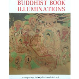 Ravi Kumar Publishers Buddhist Book Illuminations - by Pratapaditya Pal and Julia Meech-Pekarik