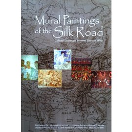 Archetype Publications Mural Paintings of the Silk Road - Cultural Exchanges between East and West - Edited by Kazuya Yamauchi, Yoko Taniguchi, Tomoko Uno