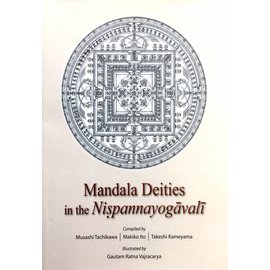 Vajra Publications Mandala Deities in the Nispannayogavali - Compiled by Musashi Tachikawa, Makiko Ito, Takeshi Kameyama - Illustrated by Gautam Ratna Vajracarya