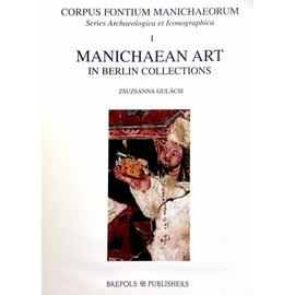 Brepols Manichean Art in Berlin Collections - by Zsuzsanna Gulacsi