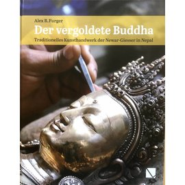 Librum Publishers Der vergoldete Buddha - Traditionelles Kunsthandwerk der Newar-Giesser in Nepal - von Alex R. Furger