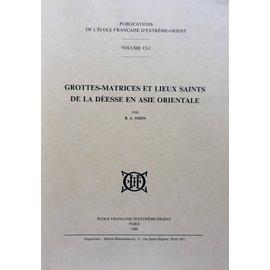 École Francais D'Extréme-Orient Grottes-Matrices et Lieux Saints de la Déesse en Asie Orientale - par R. A. Stein