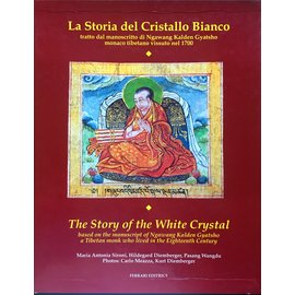 Ferrari Editrice The Story of the White Cristal  | La Storia del Cristallo Bianco - based on the manuscript of Ngawang Kalden Gyatsho a Tibetan Monk who lived in the Eighteenth Century - by Maria Antonia Sironi, Hildegard Diemberger, Pasang Wangdu - Photos by Carl
