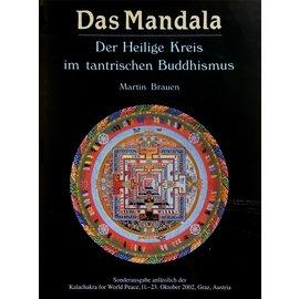 Sonderausgabe anlässlich der Kalachakra for World Peace 2002 Graz Das Mandala - Der Heilige Kreis im tantrischen Buddhismus - von Marin Brauen