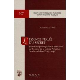 Brepols L'Essence Perlée du Secret: Recherches philologiques et historiques sur l' origine de la Grande Perfection, by Jean -Luc Achard