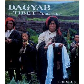 Theseus Verlag Dagyab: Wo Tibet noch tibetisch ist, von Regine Leisner