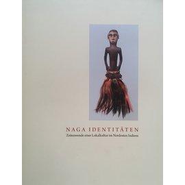 Völkerkundemuseum Zürich Naga Identitäten: Zeitenwende einer Lokalkultur im Nordosten Indiens, von Michael Opitz u.a.
